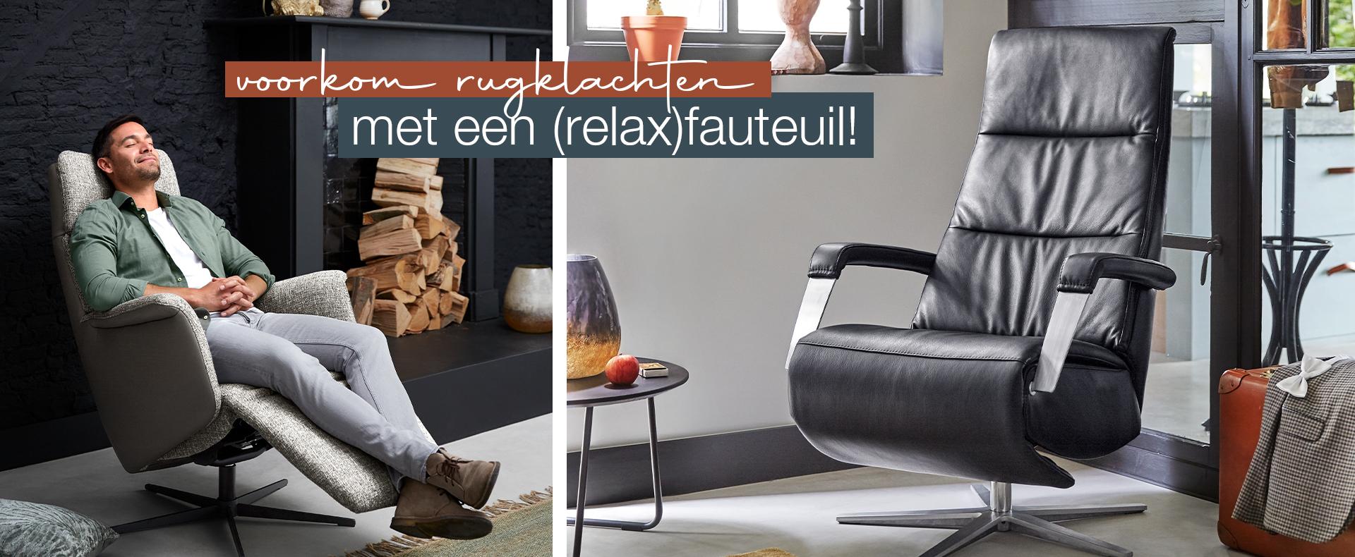 Voorkom rugklachten; Een (relax)fauteuil passend bij jouw wensen!